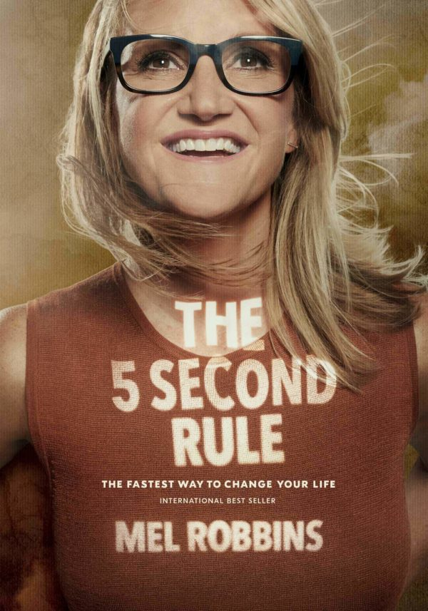 The Five Second Rule by Mel Robbins